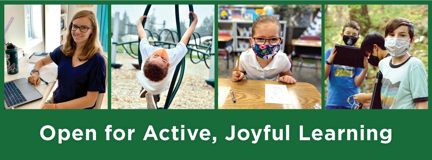 Open for Active, Joyful Learning banner